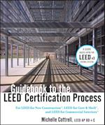 Guidebook to the LEED Certification Process (The Wiley Series in Sustainable Design)