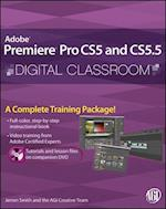 Premiere Pro CS5 and CS5.5 Digital Classroom (Digital Classroom)