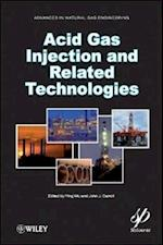 Acid Gas Injection and Related Technologies (Advances in Natural Gas Engineering)
