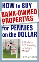 How to Buy Bank-Owned Properties for Pennies on the Dollar af Jeff Adams