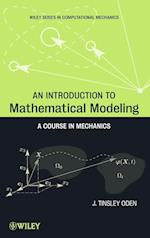 An Introduction to Mathematical Modeling (Wiley Series in Computational Mechanics)