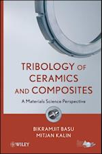 Tribology of Ceramics and Composites af Bikramjit Basu