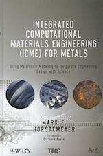 Integrated Computational Materials Engineering