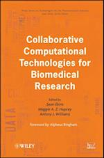 Collaborative Computational Technologies for Biomedical Research (Wiley Series on Technologies for the Pharmaceutical Industry)