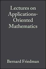 Lectures on Applications-Oriented Mathematics af Bernard Friedman