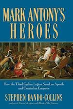 Mark Antony's Heroes