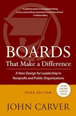 Boards That Make a Difference (J-b Carver Board Governance Series)