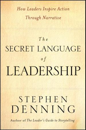 Secret Language of Leadership af Stephen Denning