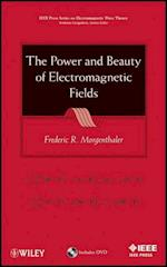 The Power and Beauty of Electromagnetic Fields (IEEE Press Series on Electromagnetic Wave Theory)