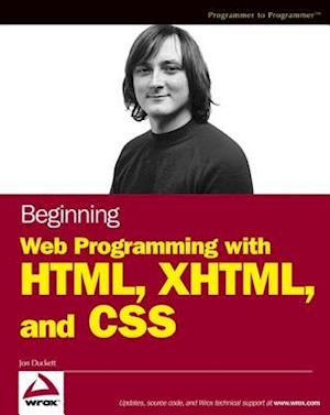 Beginning Web Programming with HTML XHTML and CSS af Jon Duckett