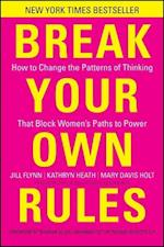 Break Your Own Rules af Kathryn Heath, Sharon Allen, Jill Flynn