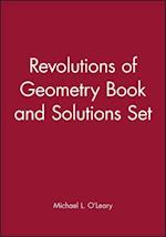 Revolutions of Geometry Book and Solutions Set (Pure and Applied Mathematics: A Wiley Series of Texts, Monographs and Tracts)