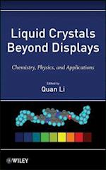 Liquid Crystals Beyond Displays af Quan Li