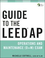 Guide to the LEED AP Operations and Maintenance (O+M) Exam (The Wiley Series in Sustainable Design)