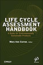 Life Cycle Assessment Handbook af M. Curran, Mary Ann Curran