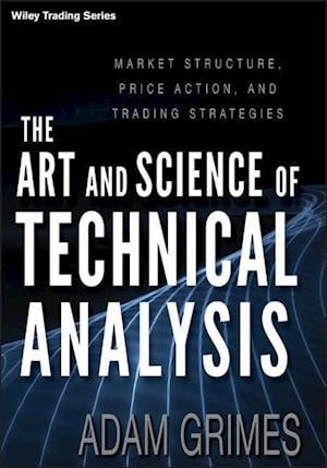 The Art and Science of Technical Analysis