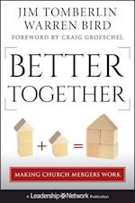 Better Together (Jossey-Bass Leadership Network Series)