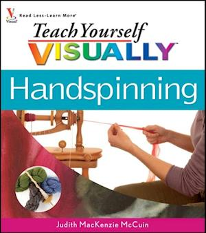 Teach Yourself VISUALLY Handspinning af Judith Mackenzie Mccuin