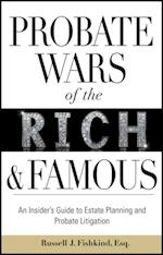 Probate Wars of the Rich and Famous