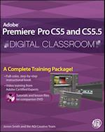 Premiere Pro CS5 and CS5.5 Digital Classroom (Digital Classroom)