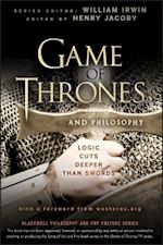Game of Thrones and Philosophy (The Blackwell Philosophy and Pop Culture Series)