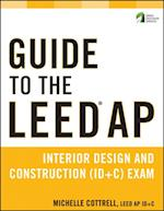 Guide to the LEED AP Interior Design and Construction (ID+C) Exam (The Wiley Series in Sustainable Design)