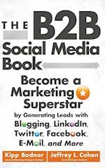 The B2B Social Media Book af Jeffrey L Cohen, Kipp Bodnar, Ann Handley