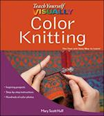 Teach Yourself VISUALLY Color Knitting af Mary Scott Huff