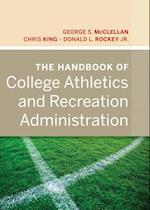 Handbook of College Athletics and Recreation Administration af Chris King
