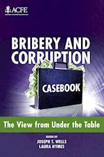 Bribery and Corruption Casebook (ACFE Series)