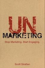 UnMarketing af Scott Stratten