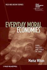 Everyday Moral Economies (Rgs-Ibg Book Series)