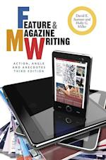 Feature and Magazine Writing (Wiley Desktop Editions)