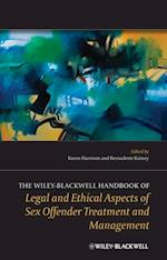 Wiley-Blackwell Handbook of Legal and Ethical Aspects of Sex Offender Treatment and Management