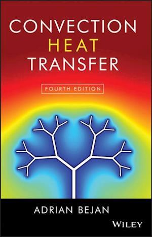 Convection Heat Transfer af Adrian Bejan