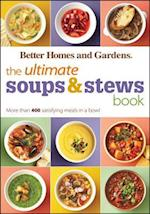 Better Homes and Gardens The Ultimate Soups & Stews Book (Better Homes & Gardens Ultimate)