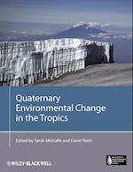 Quaternary Environmental Change in the Tropics (Blackwell Quaternary Geoscience Series)