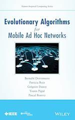 Evolutionary Algorithms for Mobile Ad Hoc Networks (Nature-inspired Computing Series)