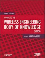 A Guide to the Wireless Engineering Body of Knowledge (Webok), Second Edition