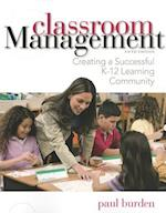 Classroom Management: Creating a Successful K-12 Learning Community af Paul Burden