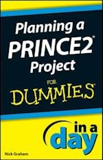 Planning a PRINCE2 Project In A Day For Dummies (In a Day For Dummies)