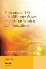 Photonics for THz and Millimeter Waves in Ultra-Fast Wireless Communications (Wiley - IEEE)
