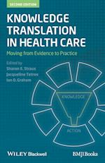 Knowledge Translation in Health Care - Moving From Evidence to Practice