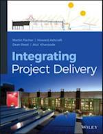 Integrating Project Delivery af Martin Fischer, Atul Khanzode, Dean Reed