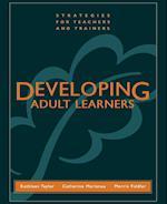 Developing Adult Learners af Kathleen Taylor, Morris Fiddler, Catherine Marienau