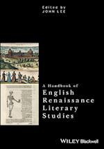 A Handbook of English Renaissance Literary Studies (Critical Theory Handbooks)