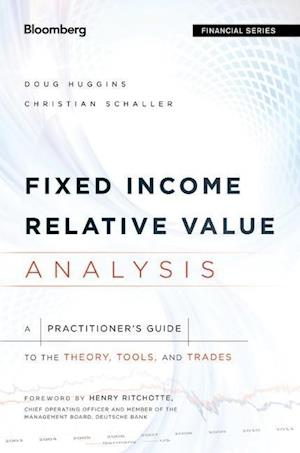 Bog, hardback Fixed Income Relative Value Analysis - a          Practitioner's Guide to the Theory, Tools, and    Trades + Website af Doug Huggins