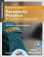 Fundamentals of Paramedic Practice - a Systems    Approach, Includes Wiley E-text (Fundamentals)