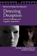 Detecting Deception (Wiley Series in Psychology of Crime, Policing And Law)