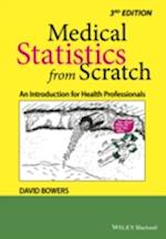 Medical Statistics From Scratch - an Introduction for Health Professionals 3E